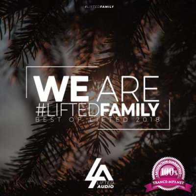 We Are #LiftedFamily Best Of Lifted 2018 (2018)