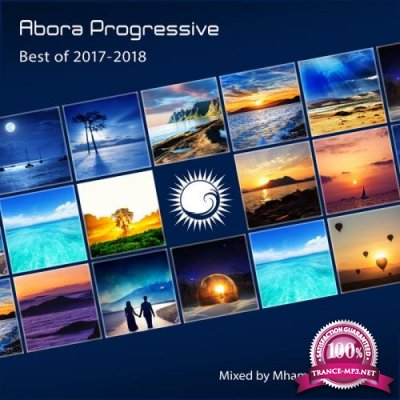 Abora Progressive: Best Of 2017-2018 (Mixed By Mhammed El Alami) (2018)