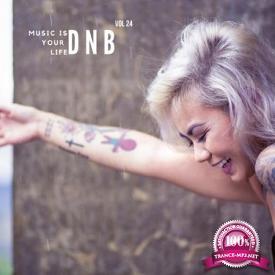 Music Is Your Life Dnb, Vol. 24 (2018)