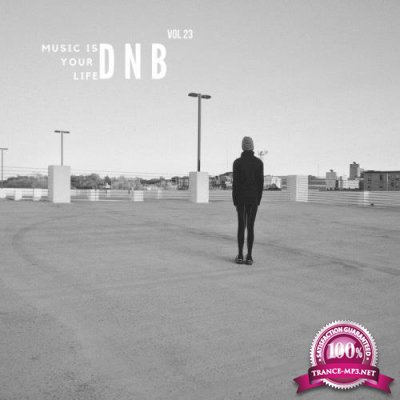 Music Is Your Life Dnb, Vol. 23 (2018)