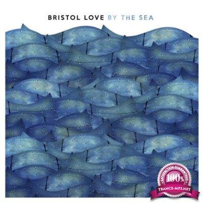 Bristol Love - By the Sea (2018)