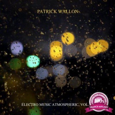 Patrick Wallon - Electro Music Atmospheric, Vol. 1 (2018)