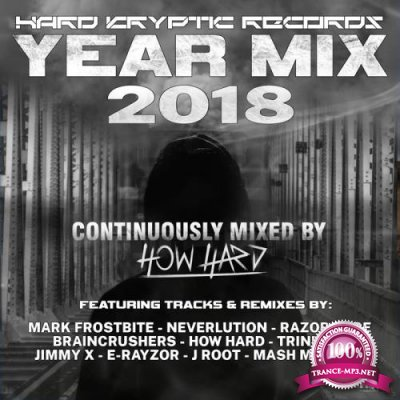 Hard Kryptic Records Yearmix 2018 (Continuously Mixed By How Hard) (2018)