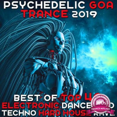 Psychedelic Goa Trance 2019: Best of Top 40 Electronic Dance Acid Techno Hard House Rave (2018)