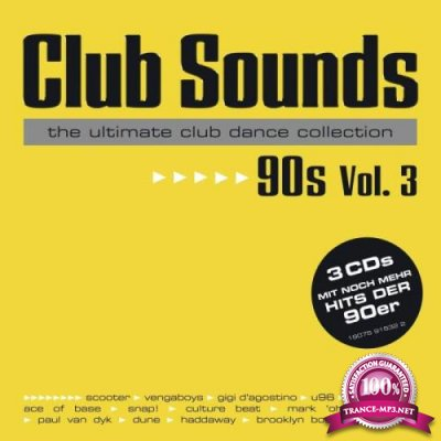 Club Sounds The Ultimate Club Dance Collection 90's Vol. 3 (2018)