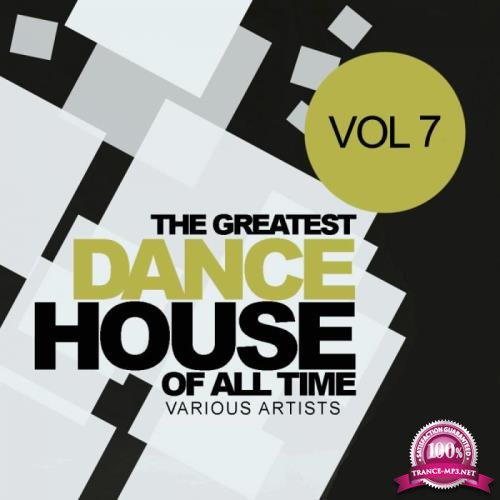 The Greatest Dance House Of All Time, Vol. 7 (2019)