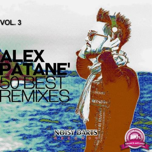 Alex Patane' 50 Best Remixes, Vol. 3 (2019)
