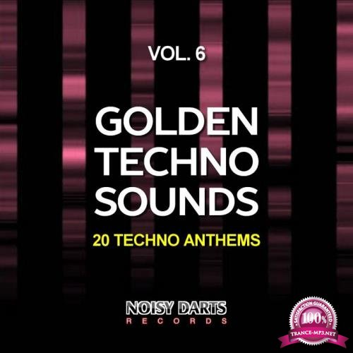 Golden Techno Sounds, Vol. 6 (20 Techno Anthems) (2019)