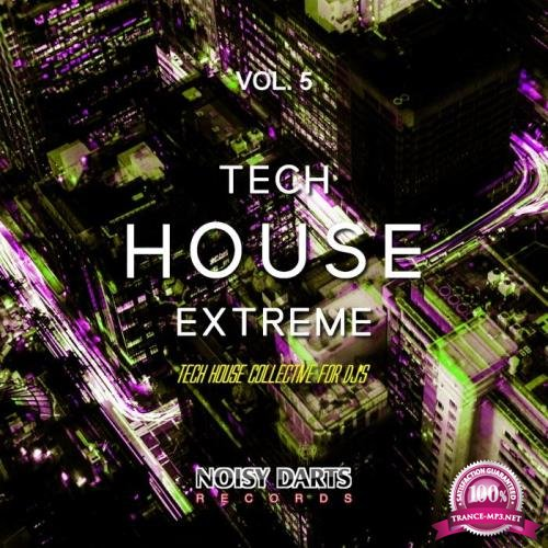 Tech House Extreme, Vol. 5 (Tech House Collective for Dj's) (2019)