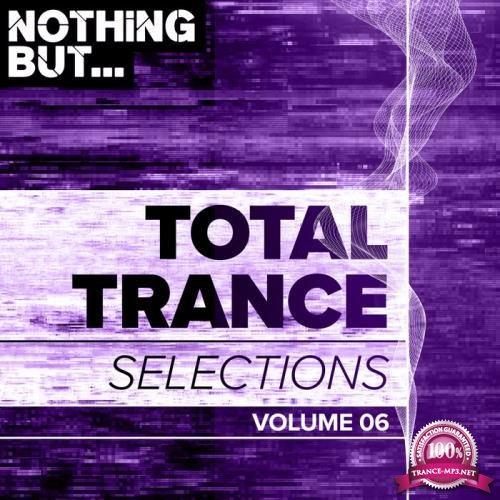 Nothing But... Total Trance Selections, Vol. 06 (2019)