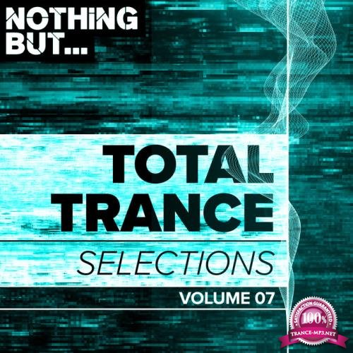 Nothing But... Total Trance Selections, Vol. 07 (2019)