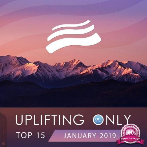 Uplifting Only Top 15: January 2019 (2019)