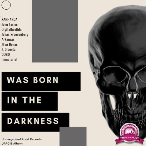 Was Born In The Darknees (2019)