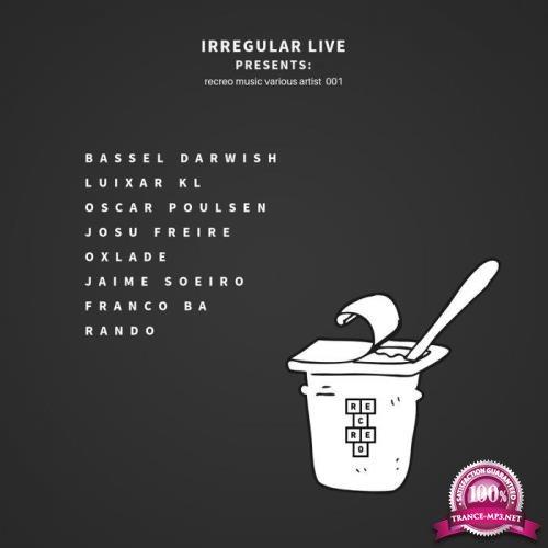 Irregular Live Presents Recreo Music Various Artist 001 (2019)