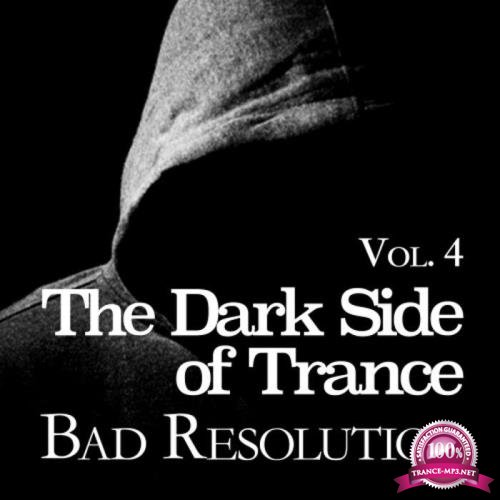 The Dark Side Of Trance: Bad Resolution Vol 4 (2019)