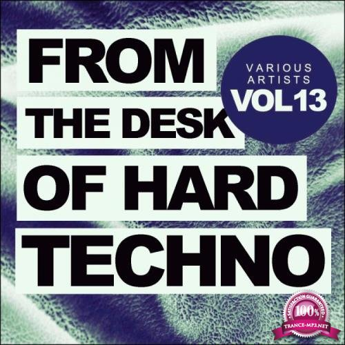 From The Desk Of Hard Techno, Vol. 13 (2019)