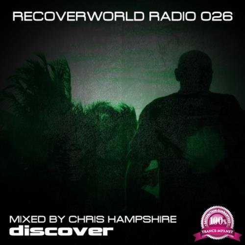 Recoverworld Radio 026 (Mixed by Chris Hampshire) (2019)