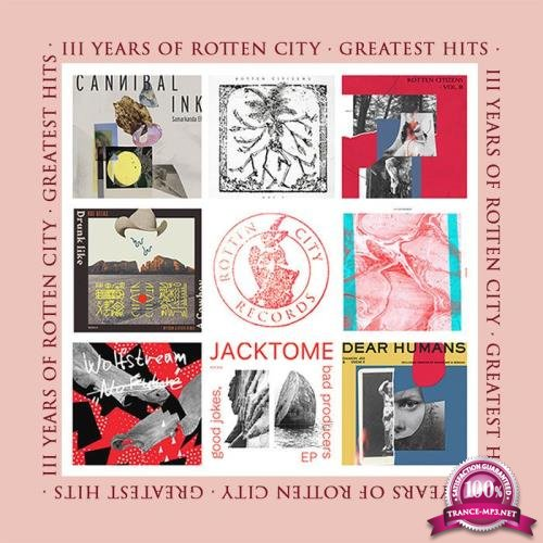 Three Years Of Rotten City (Greatest Hits) Flac