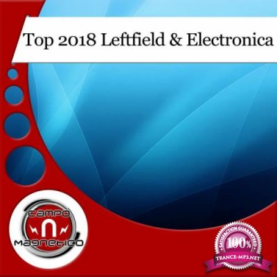 Top 2018 Leftfield & Electronica (2018)