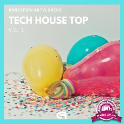 Tech House Top Vol.1 (#Onlyforpartylovers) (2019)
