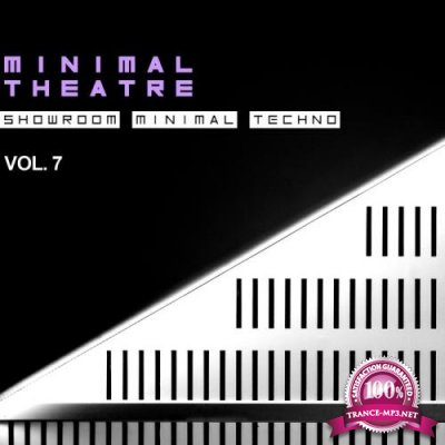 Minimal Theatre, Vol. 7 (Showroom Minimal Techno) (2019)