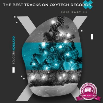 The Best Tracks on Oxytech Records 2018 Part III (2019)
