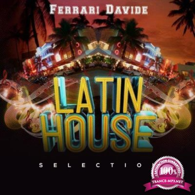 Ferrari Davide - Latin House Selection (2019)