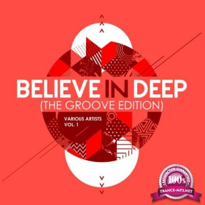 Believe In Deep (The Groove Edition), Vol. 1 (2019)