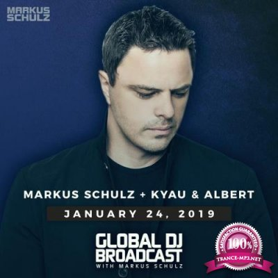 Markus Schulz, Kyau & Albert  - Global DJ Broadcast (2019-01-24)