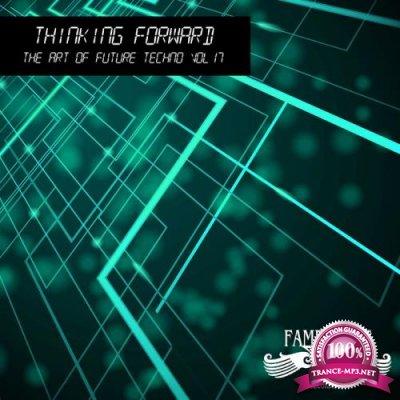 Thinking Forward - The Art of Future Techno, Vol. 17 (2019)