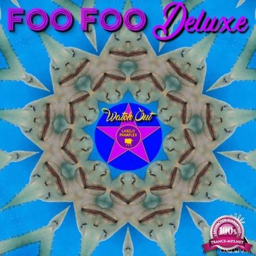 Foo Foo Deluxe - Watch Out, Laszlo Panaflex (2019)