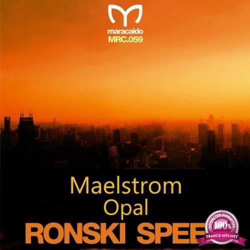 Ronski Speed - Maelstrom / Opal (2019)