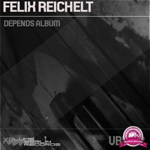 Felix Reichelt - Depends Album (2019)