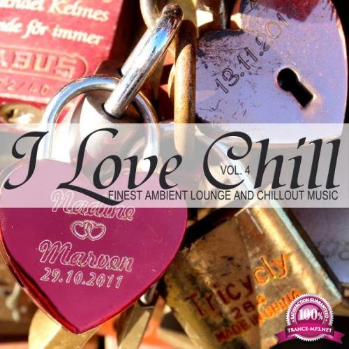 I Love Chill Vol 4 (Finest Ambient Lounge And Chillout Music) (2019)