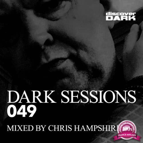 Dark Sessions 049 (Mixed by Chris Hampshire) (2019)