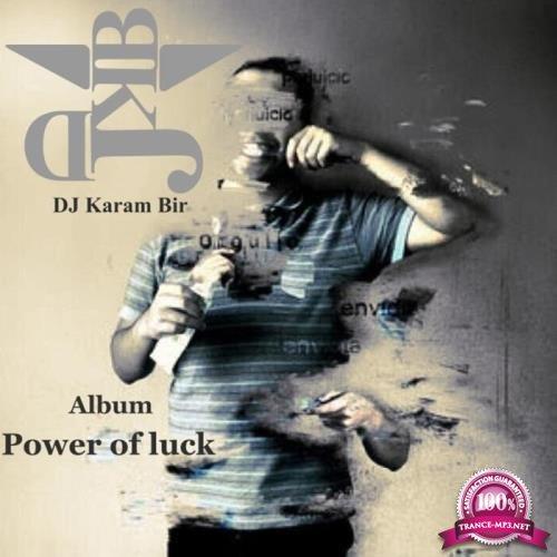 DJ Karam Bir - Power of Luck (2019)