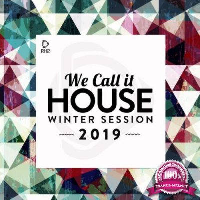 We Call It House - Winter Session 2019 (2019)