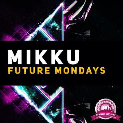 Mikku - Future Mondays (2019)