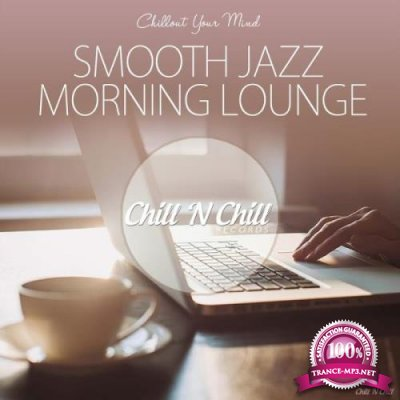 Smooth Jazz Morning Lounge (Chillout Your Mind) (2019)