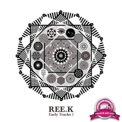 Ree.K - Early Tracks 1 (2019)
