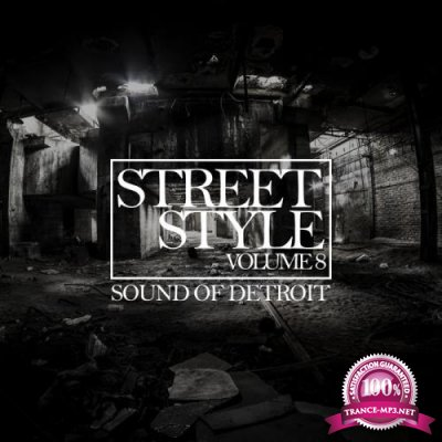 Street Style - Sound Of Detroit Vol 8 (2019)