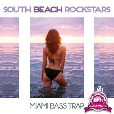 South Beach Rockstars - Miami Bass Trap (2019)