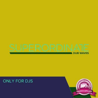 Superordinate Dub Waves: Only for Dj's, Vol. 3 (2019)