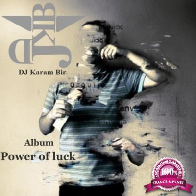DJ Karam Bir - Power of Luck (2019)
