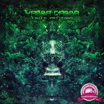 Yabba Dabba - Fried Patterns EP (2019)