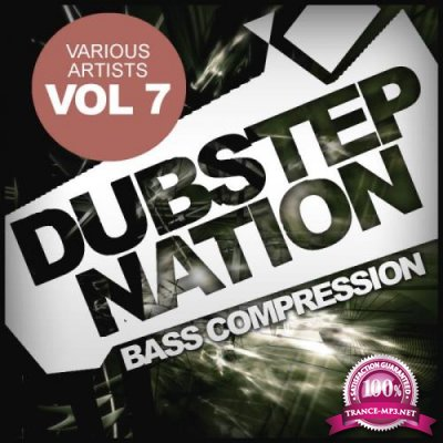 Dubstep Nation, Vol.7 Bass Compression (2019)