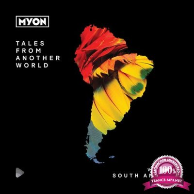 Myon - Tales From Another World Vol. 01: South America (2019) FLAC