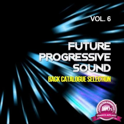 Future Progressive Sound, Vol. 6 (Back Catalogue Selection) (2019)