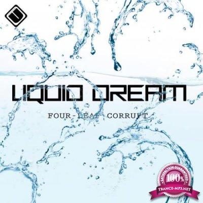 Four-Leaf Corrupt - Liquid Dream (2019)