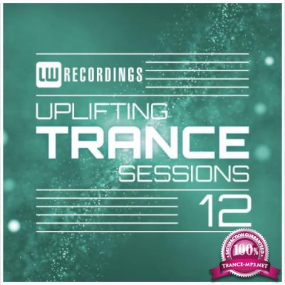 LW RECORDINGS: Uplifting Trance Sessions Vol 12 (2019) FLAC